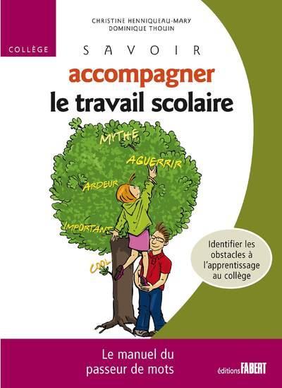 Savoir Accompagner Le Travail Scolaire ; College