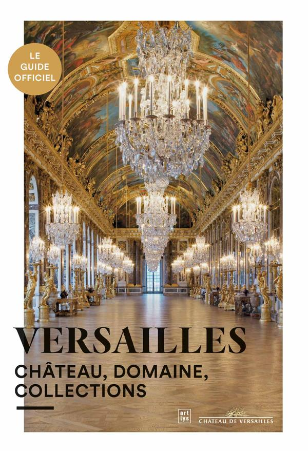 Versailles, le guide officiel