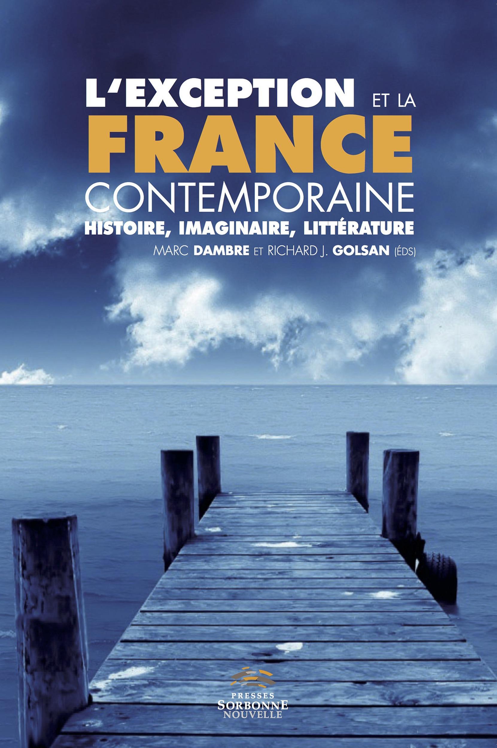 L'exception et la France contemporaine ; histoire, imaginaire, littérature