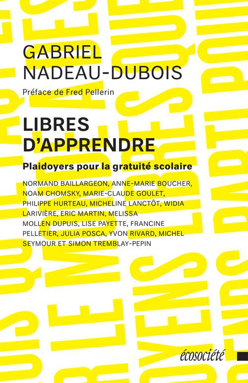 Libres d'apprendre  - Gabriel Nadeau-Dubois