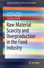 Raw Material Scarcity and Overproduction in the Food Industry  - Salvatore Parisi - Arpan R. Bhagat - Suresh D. Sharma