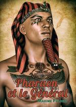 Pharaon et le Général  - Maxime Fulbert