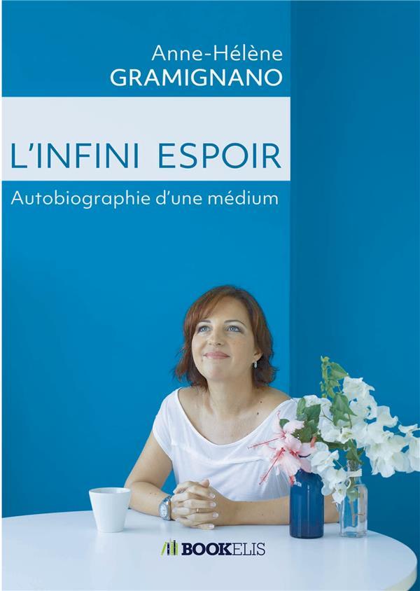 L'infini espoir ; autobiographie d'une médium