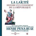 Vente AudioBook : La laïcité. Histoire d'un fondement de la République  - Henri PENA-RUIZ