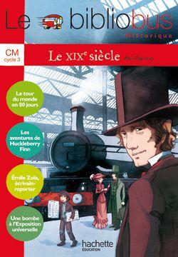 Le Bibliobus T.28; Cm1, Cm2 ; Le Xix Siecle ; Livre De L'Eleve