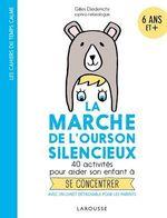 Vente EBooks : La marche de l'ourson silencieux  - Gilles Diederichs