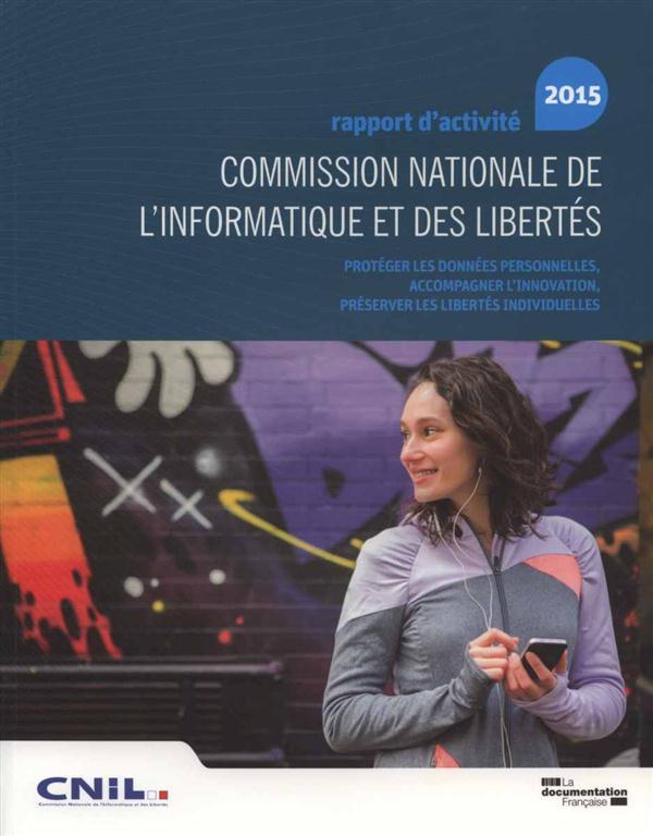 Rapport d'activité ; commission nationale de l'informatique et des libertés (édition 2015)