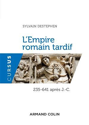 L'Empire romain tardif  - Sylvain Destephen