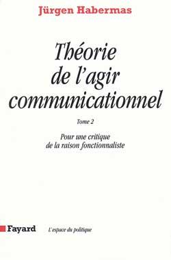 theorie de l'agir communicationnel tome 2 - pour une critique de la raison fonctionnaliste
