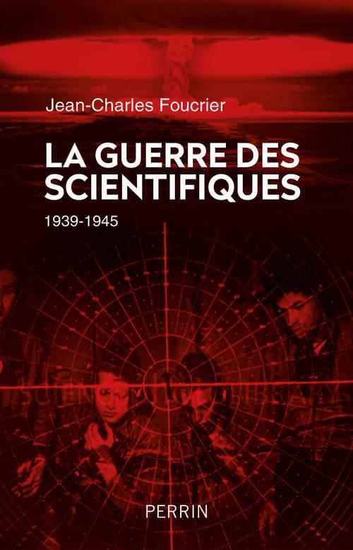 la guerre des scientifiques ; 1939-1945