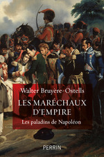Les maréchaux d'empire ; les paladins de Napoléon