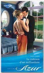 Vente EBooks : La trahison d'un milliardaire  - Julia James