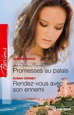 Vente EBooks : Promesses au palais - Rendez-vous avec son ennemi  - Leanne Banks - Susan Crosby