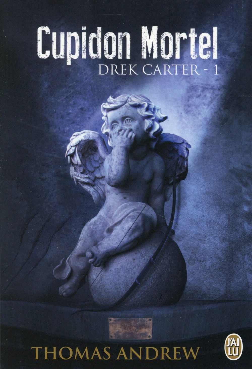 Drek Carter t.1 ; Cupidon mortel