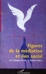 Vente Livre Numérique : Figures de la médiation et lien social  - Jean-Luc CHABOT - Stéphane Gal