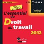 Vente Livre Numérique : L'essentiel du droit du travail 2012 - 12e édition  - Dominique Grandguillot