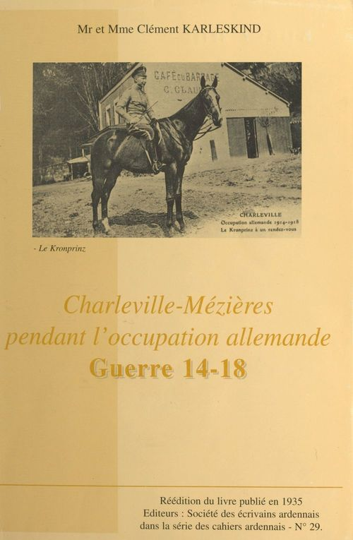 Charleville-Mézières pendant l'occupation allemande, guerre 14-18