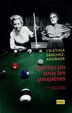 Quelqu'un sous les paupières  - Cristina Sánchez-andrade