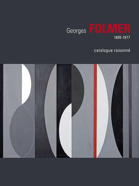 Georges Folmer, 1895 1977 ; catalogue raisonné