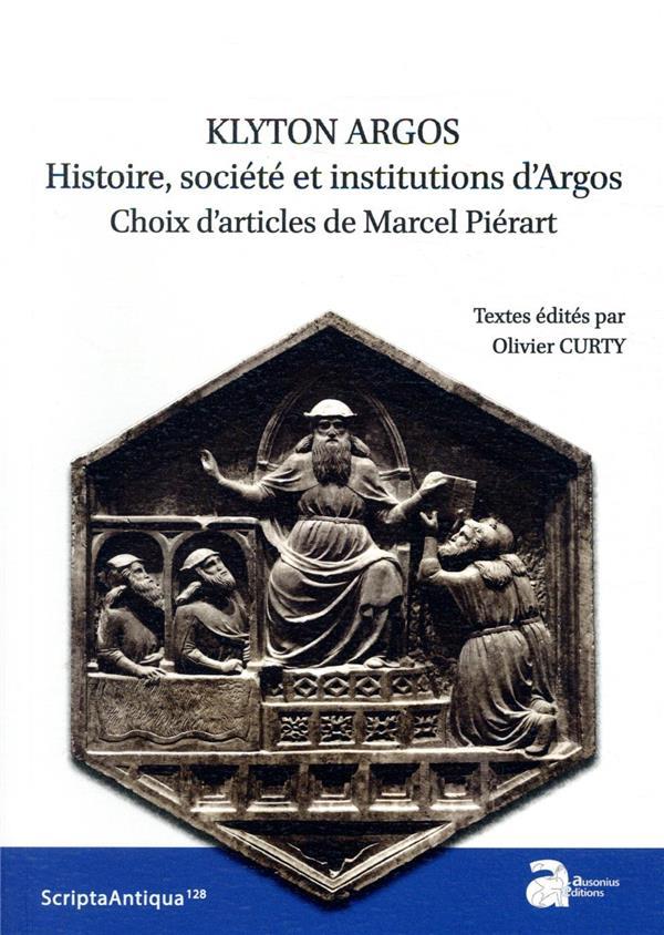 Kluton Argos ; histoire, société et institutions d'Argos ; choix d'articles de Marcel Piérart