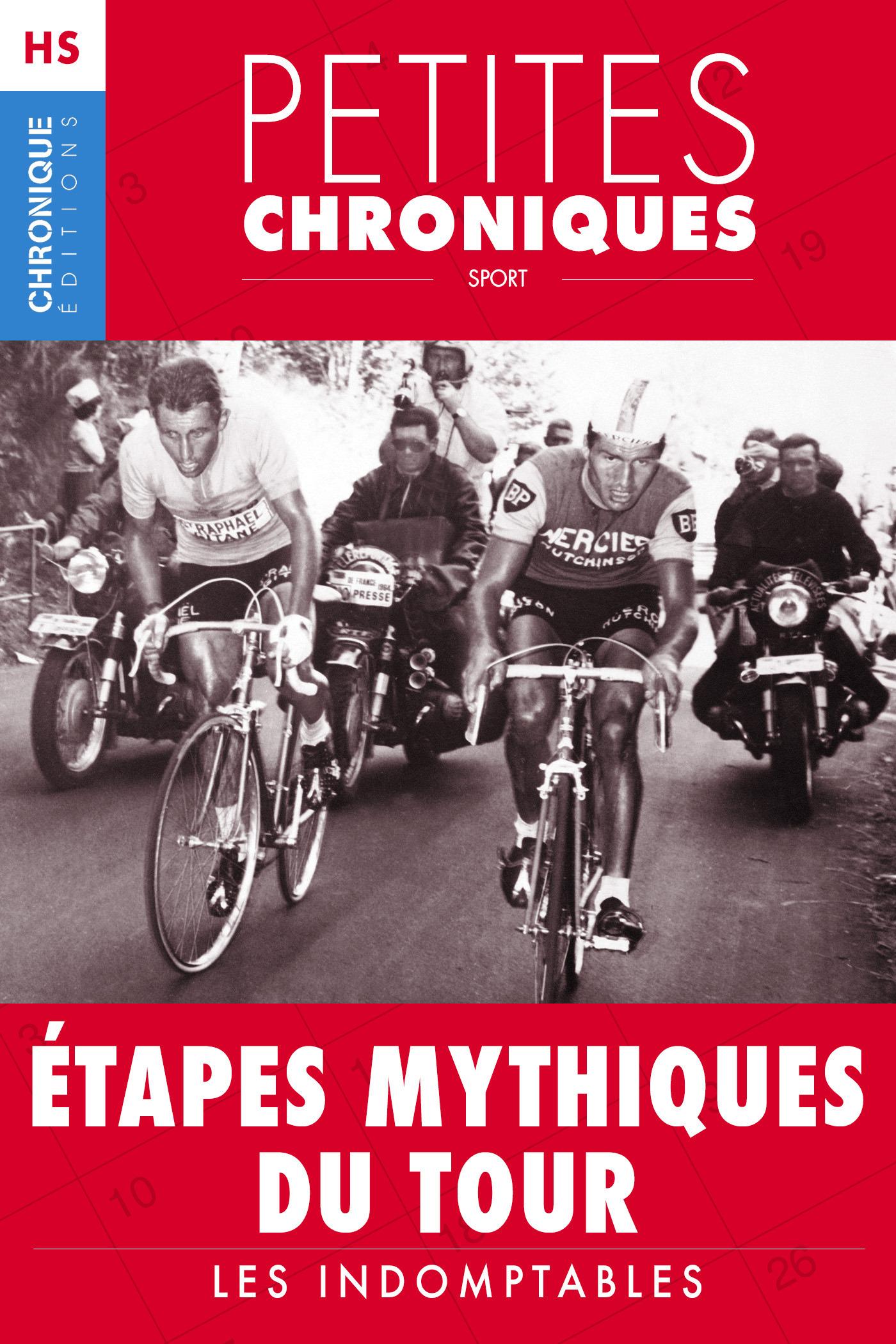 Hors-série #2 : Étapes mythiques du Tour - Les indomptables