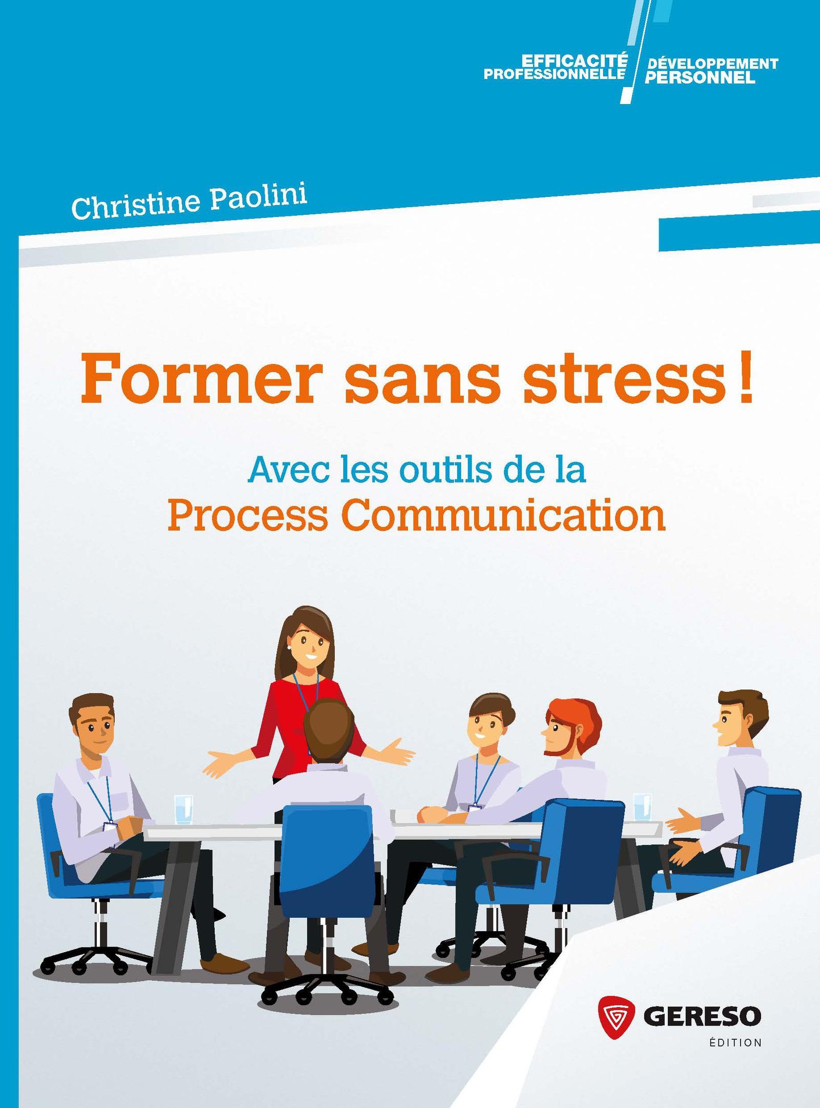 Former sans stress ! avec les outils de la process communication