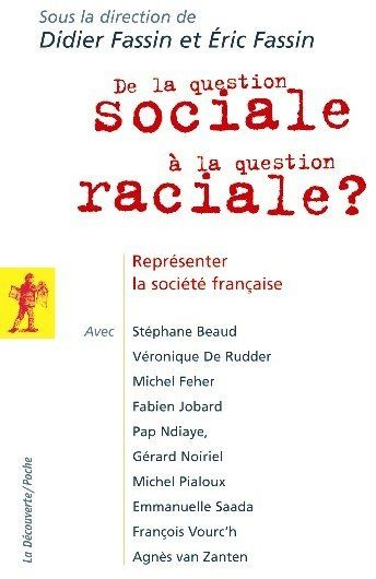 DE LA QUESTION SOCIALE A LA QUESTION RACIALE ? REPRESENTER LA SOCIETE FRANCAISE