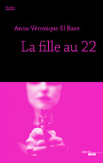 Vente Livre Numérique : La Fille au 22  - Anna-Véronique EL BAZE