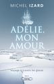 Adélie, mon amour  - Michel Izard