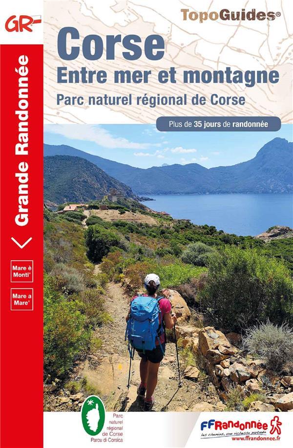 Corse ; entre mer et montagne ; parc naturel régional de Corse