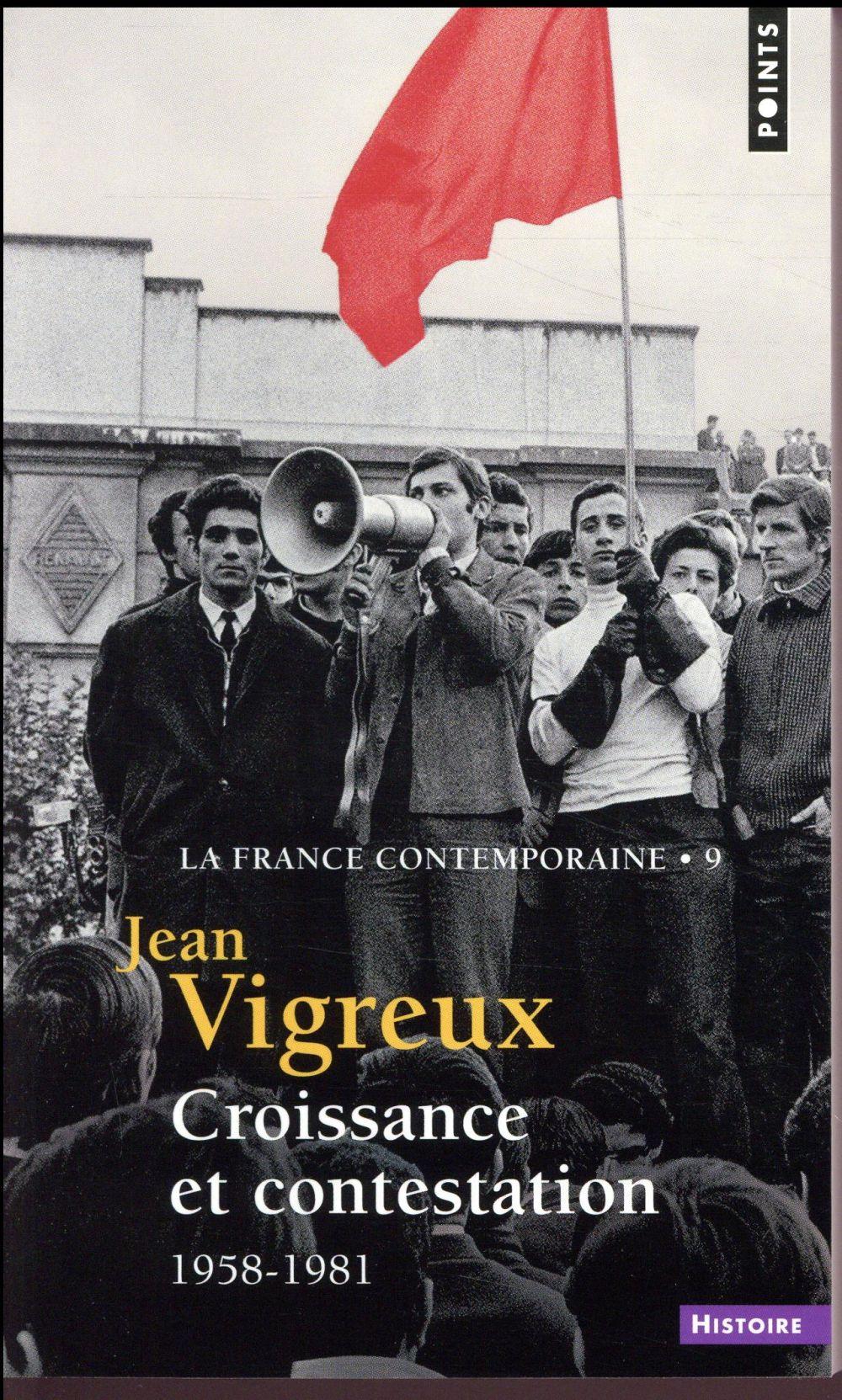 La France contemporaine t.9 ; croissance et contestation, 1958-1981