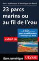 23 parcs marins ou au fil de l'eau