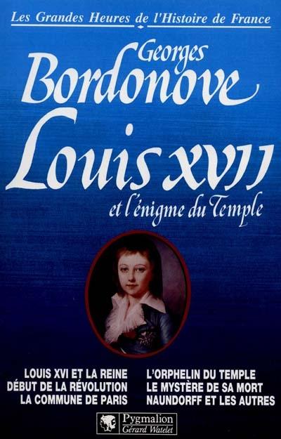 Louis xvii et l'enigme du temple - louis xvi et la reine, debut de la revolution, la commune de pari