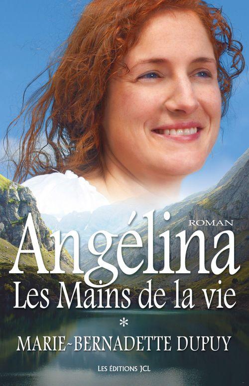 Angelina t.1 ; les mains de la vie