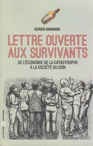 Lettre ouverte aux survivants ; de l'économie de la catastrophe à l'économie du don