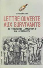Couverture de Lettre ouverte aux survivants ; de l'économie de la catastrophe à l'économie du don
