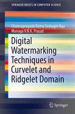 Digital Watermarking Techniques in Curvelet and Ridgelet Domain  - Channapragada Rama Seshagiri Rao - Munaga V. N. K. Prasad