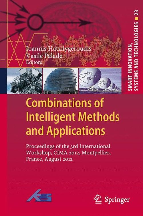 Combinations of Intelligent Methods and Applications  - Ioannis Hatzilygeroudis  - Vasile Palade