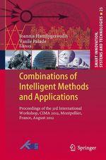 Combinations of Intelligent Methods and Applications  - Vasile Palade - Ioannis Hatzilygeroudis