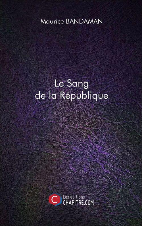Le Sang de la République  - Maurice Bandaman
