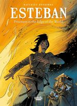 Esteban - Tome 4 - Prisoners at the Edge of the World  - Matthieu Bonhomme