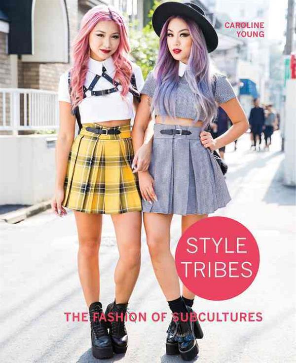 STYLE TRIBES - THE FASHION OF SUBCULTURES
