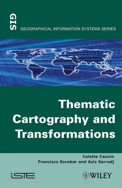 Thematic Cartography, Thematic Cartography and Transformations