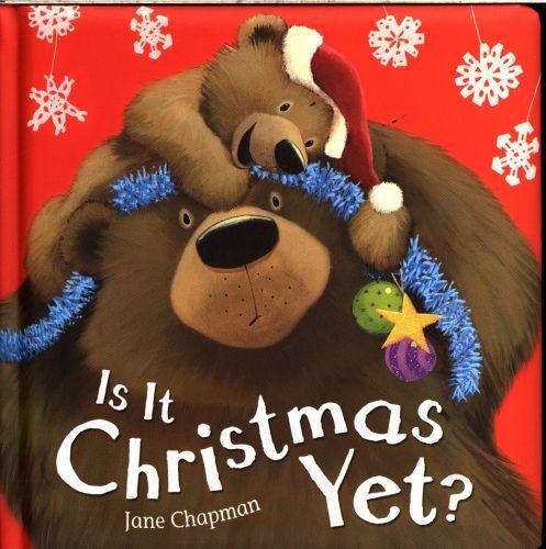IS IT CHRISTMAS YET ?