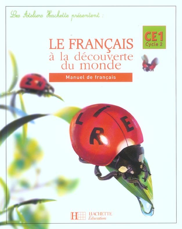 Francais Ce1 Le Francais A La Decouverte Du Monde Livre De L Eleve Martine Gehin Hachette Education Grand Format Lamartine Paris