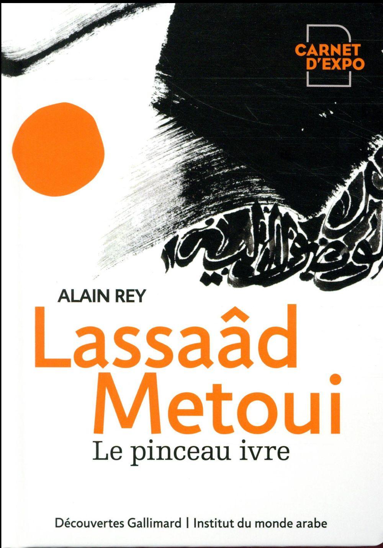 Lassaâd Metoui ; le pinceau ivre