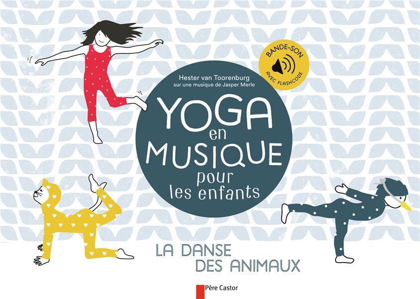 Yoga en musique pour les enfants ; la danse des animaux