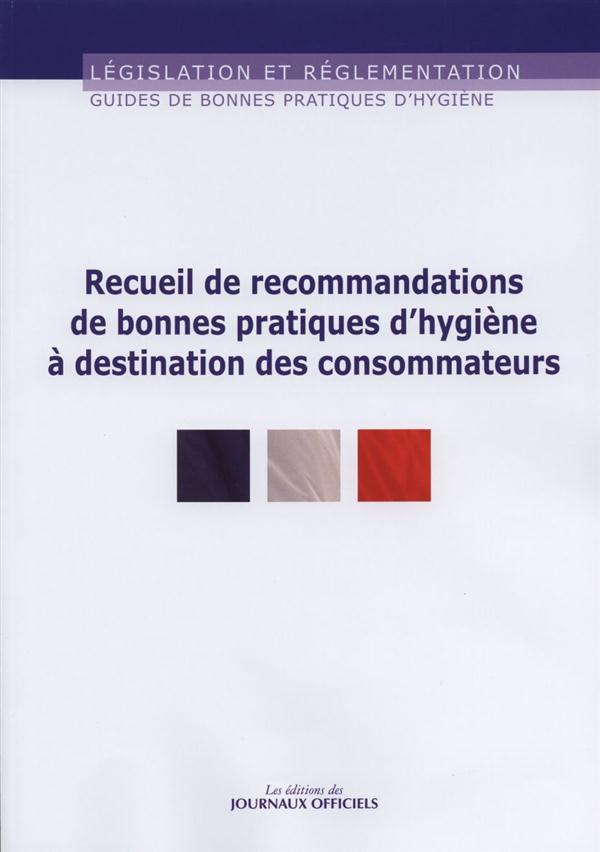 Recueil de recommandations de bonnes pratiques d'hygiène à destination des consommateurs