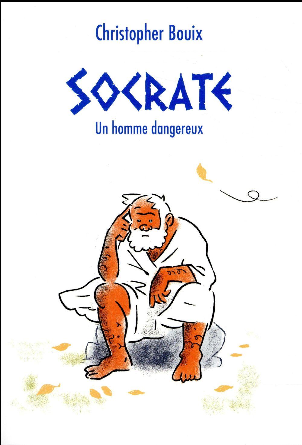 Socrate, un homme dangereux