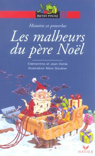 Les Malheurs Du Pere Noel ; Histoires Et Proverbes